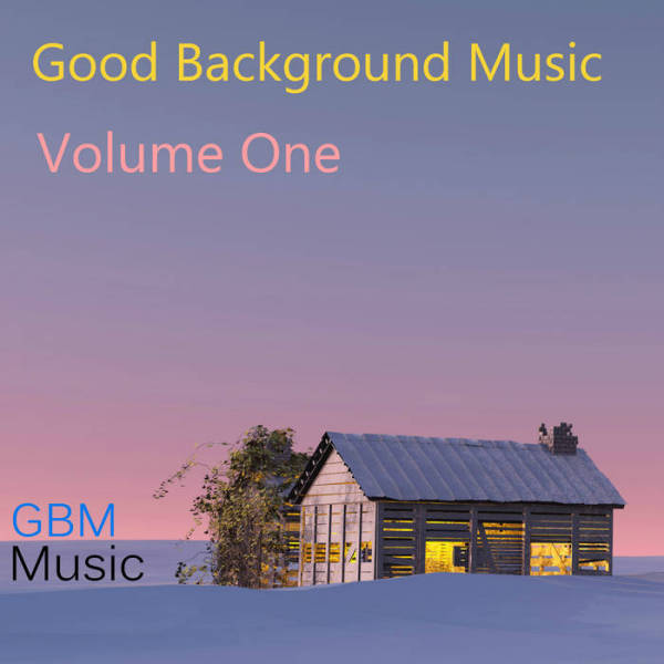 Good Background Music - Volume 1
